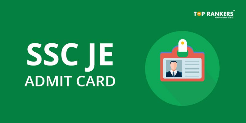 SSC JE admit card 2019: admit card published by SSC JE recruitment